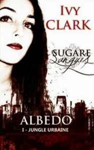 sugare-sanguis---albedo,-tome-1---jungle-urbaine-548103-250-400