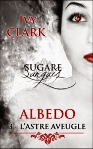 sugare-sanguis---albedo,-tome-3---l-astre-aveugle-569061-250-400