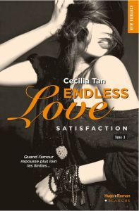 Endless Love - 3 - Satisfaction - Cecilia Tan