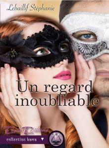 Un regard inoubliable - Stéphanie Lebaillif
