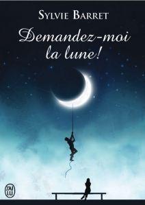 Demandez moi la lune - Sylvie Barret