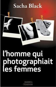 L homme qui photographiait les femmes - Sacha Black