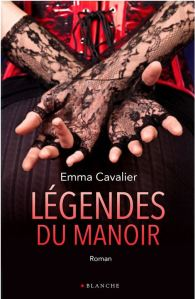 Le manoir - 2 - Légendes du manoir -Emma Cavalier