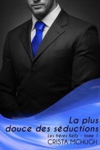 les-freres-kelly,-tome-1---la-plus-douce-des-seductions-615813-250-400