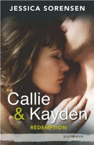 Callie et Kayden - 2 - Rédemption - Jessica Sorensen