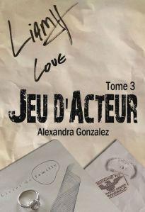 Jeux d'acteur - Tome 3 - Alexandra Gonzalez