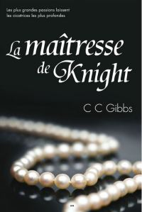 Tout ou rien - 1 - La maîtresse de Knight - CC Gibbs