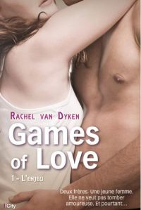 Games of love - 1 - L'enjeu - Rachel van Dyken