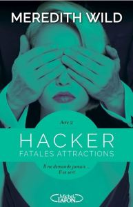 Hacker - 2 - Fatales attractions - Meredith Wild