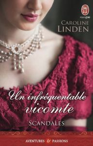Scandales - 1 - Un infréquentable vicomte - Caroline Linden