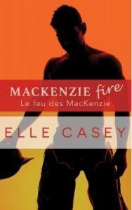 Shine not burn - 2 - Le feu des MacKenzie - Elle Casey