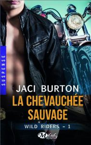 Wild Riders - 1 - La chevauchée sauvage - Jaci Burton