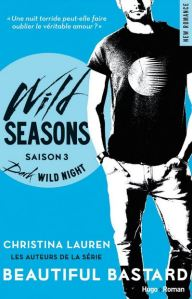 Wild Saison 3 - Dark wild night - Christina Lauren