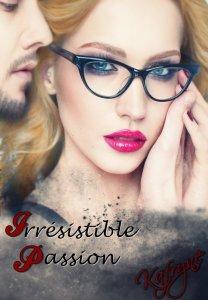 Irresistible de Kafryne - Irresistible passion - Cynthia Kafryne