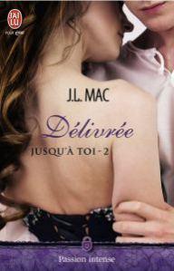 [Avis] Voici l' avis de Marina sur Délivrée le tome 2 de Jusqu'à toi de J.L. Mac sortie chez les Editions J'ai Lu pour elle http://wp.me/p6618l-214