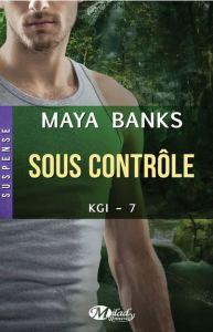 KGI - 07 - Sous contrôle - Maya Banks