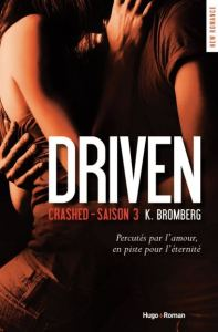 Driven - 3 - Crashed - K. Bromberg