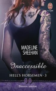 Hell's Horsemen - 3 - Inaccessible - Madeline Sheehan