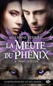 La meute du Phénix - 4 - Marcus Fuller - Suzanne Wright