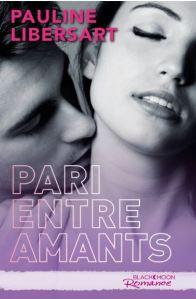 Pari - 2 - Pari entre amants - Pauline Libersart