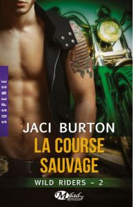 Wild Riders - 2 - La course sauvage - Jaci Burton