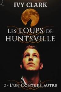 les-loups-de-huntsville,-tome-2---l-un-contre-l-autre-729477-250-400