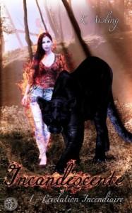 incandescente,-tome-1---revelation-incendiaire-721728-250-400