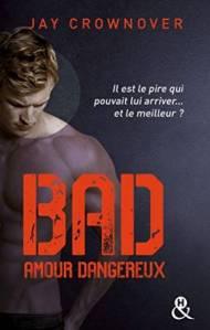 BAD, tome 2 Amour Dangereux - Jay Crownover